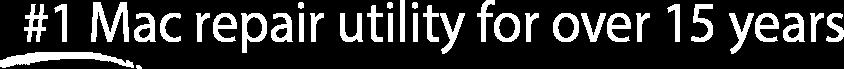 # 1 Mac repair utility for over 7 years